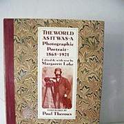 SALE 1st Edition ~ The World As It Was A Photos  1865-1921