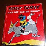 SALE 1941 Topsy Turvy and the Easter Bunny Hardcover Book
