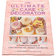 SALE 1992 The Ultimate Cake Decorator Book