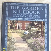 Vintage..RARE...The Garden BlueBook...A Manual Of The Perennial Garden..By..Leicester Bodine .