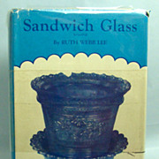 Sandwich Glass  The History of the Boston & Sandwich Glass Company, by Ruth Webb Lee, 1947, F