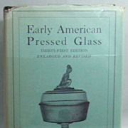Early American Pressed Glass � Thirty First Edition, by Ruth Webb Lee, 1946.