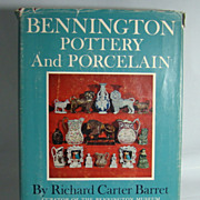 Bennington Pottery and Porcelain, by Richard Carter Barret  Curator of the Bennington Museum,