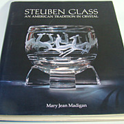 Steuben Glass  An American Tradition in Crystal, by Mary Jean Madigan, First Edition