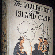 The Go Ahead Boys In The Island Camp, Ross Kay,  First Edition, 1916, Hardcover