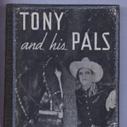 "1938 Tom Mix Story Book ""Tony and His Pals"""