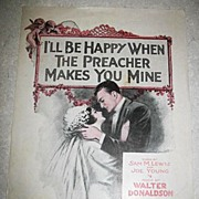 I'll Be Happy When The Preacher Makes You Mine Sheet Music