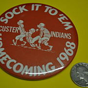 1968 Custer Indians Sock It To 'Em Homecoming Button