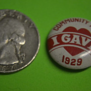 1929 Community Fund &quot;I Gave&quot; Button.