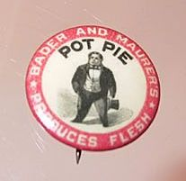 Bader and Maurer's Pot Pie Celluloid Pinback