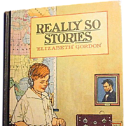"SALE ""Really So Stories"", 1st Ed. Elizabeth Gordon, 1924"
