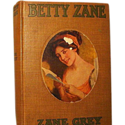 &quot;Betty Zane&quot; Zane Grey, Grosset & Dunlap (ca 1910)