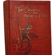 """The Search for Andrew Field"" Everett T. Tomlinson 1894"