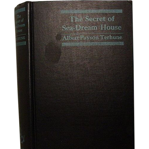 """The Secret of Sea-Dream House"", Albert Payson Terhune, 1st Ed."
