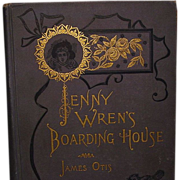 &quot;Jenny Wren's Boarding House&quot; James Otis, 1st Ed.