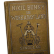 &quot;Nixie Bunny in Workaday-Land&quot;, Joseph Sindelar, 1st Ed