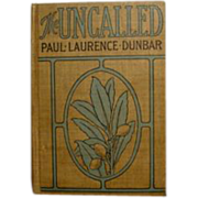 REDUCED Paul Laurence Dunbar, &quot;The Uncalled&quot; First Novel 1901