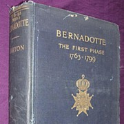 1914 First Edition 'BERNADOTTE The First Phase 1763-1799'