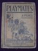 1906 'PLAYMATES' A Primer By M.W. Haliburton