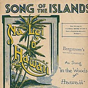 """Song of the Islands"" 1915 Hawaii Sheet Music, Na Lei o Hawaii"