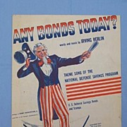 SALE �Any Bonds Today� � by Irving Berlin, 1941 Wartime Uncle Sam Cover