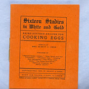 Sixteen Recipes for Cooking Eggs, 1910 Booklet With Cute Title
