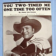 �You Two-Timed Me One Time Too Often� Tex Ritter, 1945
