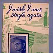 �I Wish I Was Single Again�, Country Western Song 1935