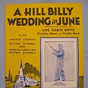 REDUCED �A Hill Billy Wedding in June� by the Log Cabin Boys, 1932