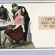 Postcard with a Pun  Maid / Made to Hug, Circa 1910