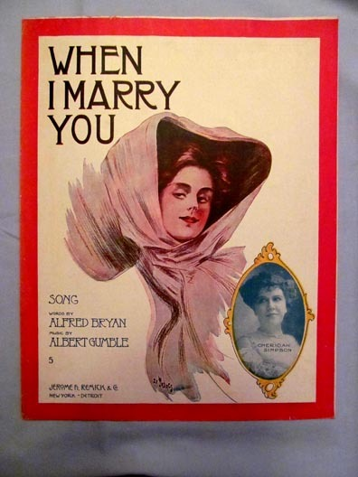 """When I Marry You"" – Lovely Artist Illustration of Woman on Cover, 1908"