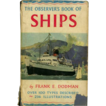 The Observers Book of Ships by Frank E. Dodman. 1961