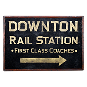 Downton Rail Station Sign - First Class Coaches - Railroadiana - Folk Art