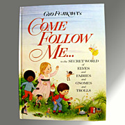 Come Follow Me... Secret World of Elves, Fairies Gnomes & Trolls