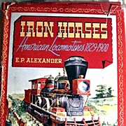 Iron Horses American Locomotives 1829-1900 FIRST EDITION