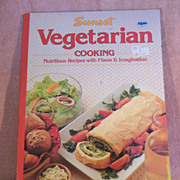 Cookbook  Sunset Vegetarian Cooking Nutritious Recipes with Flavor & Imagination