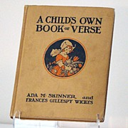 A Child's Own Book Of Verse Ada M. Skinner & Frances Gillespy Wickes Book One Published 1924 C