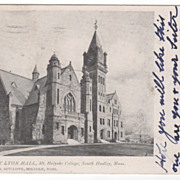 Mary Lyon Hall Mt Holyoke College South Hadley MA Massachusetts Postcard