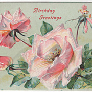 Greetings Vintage Postcard Birthday Greetings Pink Roses and Greenery
