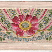 """God Be with You Till We Meet Again"" Birthday Silk Thread Vintage Postcard"