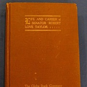 Hardback book Life and Career of Senator Robert Love Taylor
