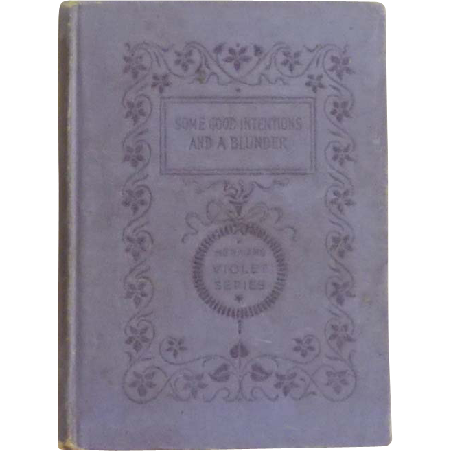 &quot;Some Good Intentions and a Blunder &quot; Vintage Book 1895