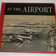 Children's Book: At The Airport (1953)