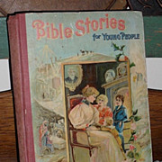 SALE 1903 Children's Book - Bible Stories For Young People