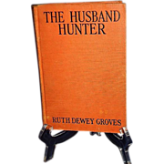SALE 1932 Romance Novel &quot;The Husband Hunter&quot; by Ruth Dewey Groves