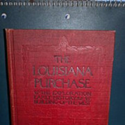 1903 The Louisiana Purchase and the Exploration, Early History and Building of the West hardba