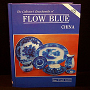 The Collector's Encyclopedia of Flow Blue China :   by  Mary Frank Gaston