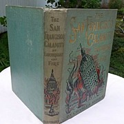 The San Francisco Calamity by Earthquake & Fire 1906 Charles Morris First Edition