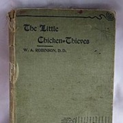 The Little Chicken Thieves by W.A. Robinson D.D. 1893 First Edition~First Printing Children's