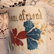SALE Small Antique Motto Cup �From A Friend� Hand Painted Flowers
